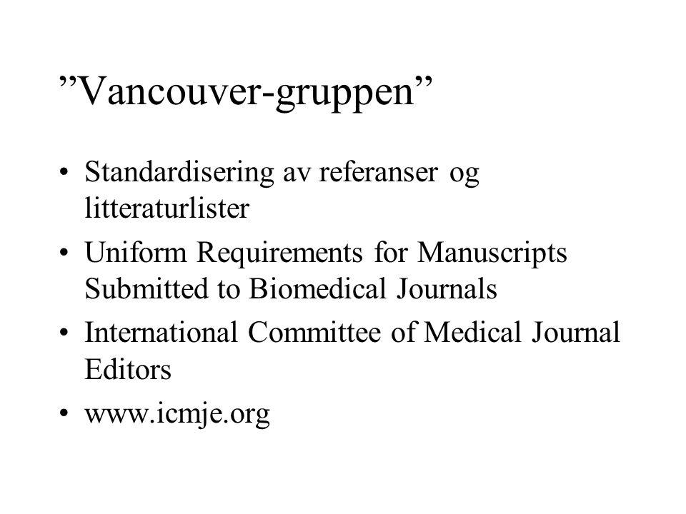 Vancouver-gruppen Standardisering av referanser og litteraturlister