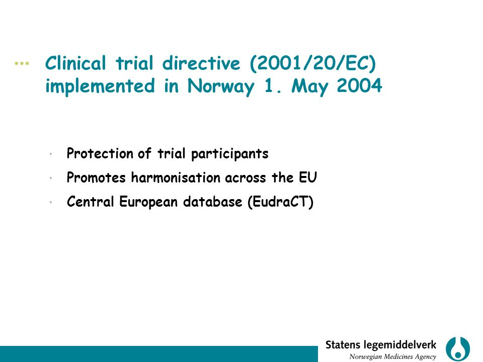 Clinical trial directive (2001/20/EC) implemented in Norway 1. May 2004