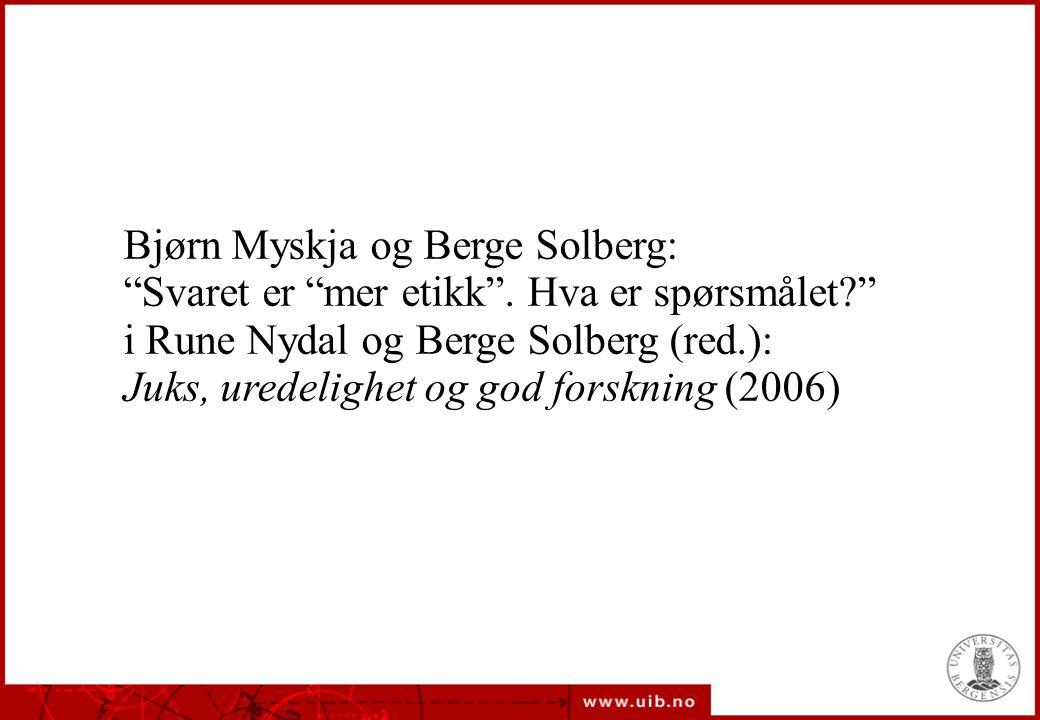 Bjørn Myskja og Berge Solberg: