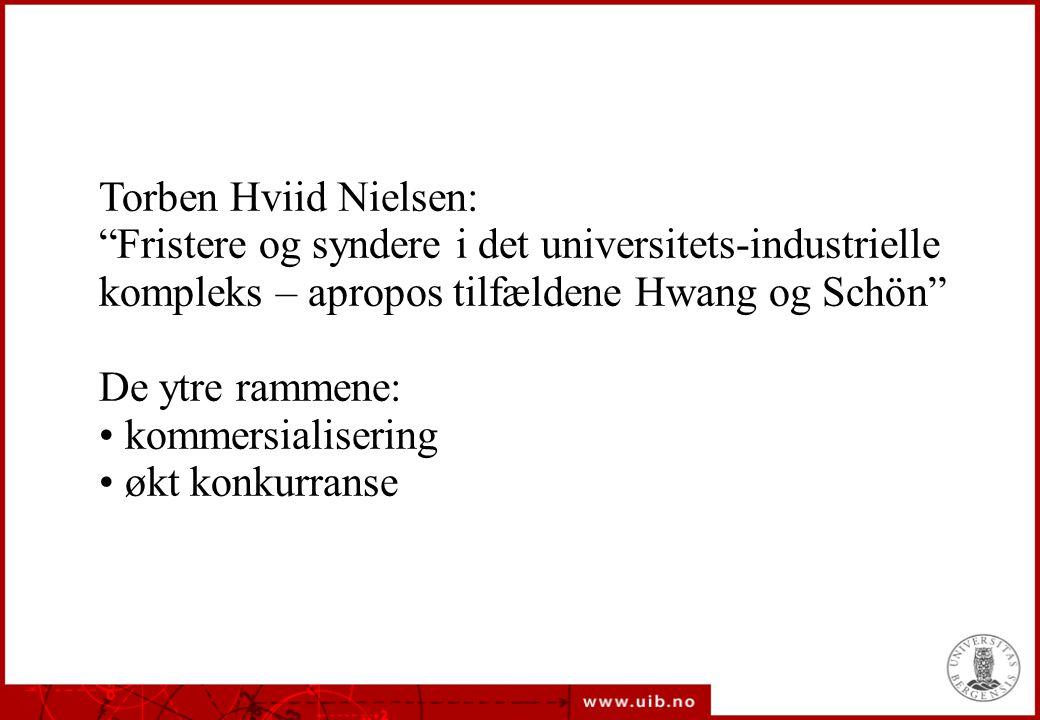 Torben Hviid Nielsen: Fristere og syndere i det universitets-industrielle. kompleks – apropos tilfældene Hwang og Schön