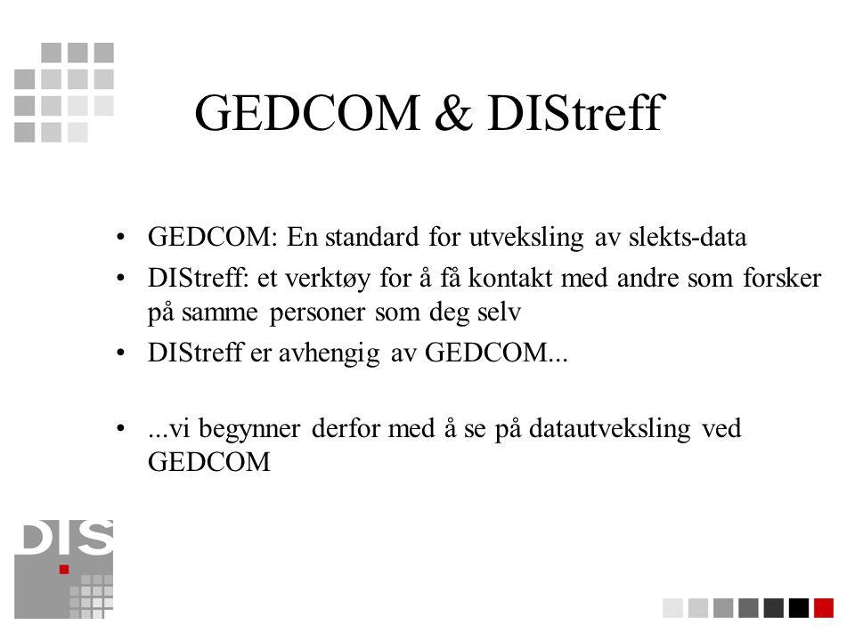 GEDCOM & DIStreff GEDCOM: En standard for utveksling av slekts-data