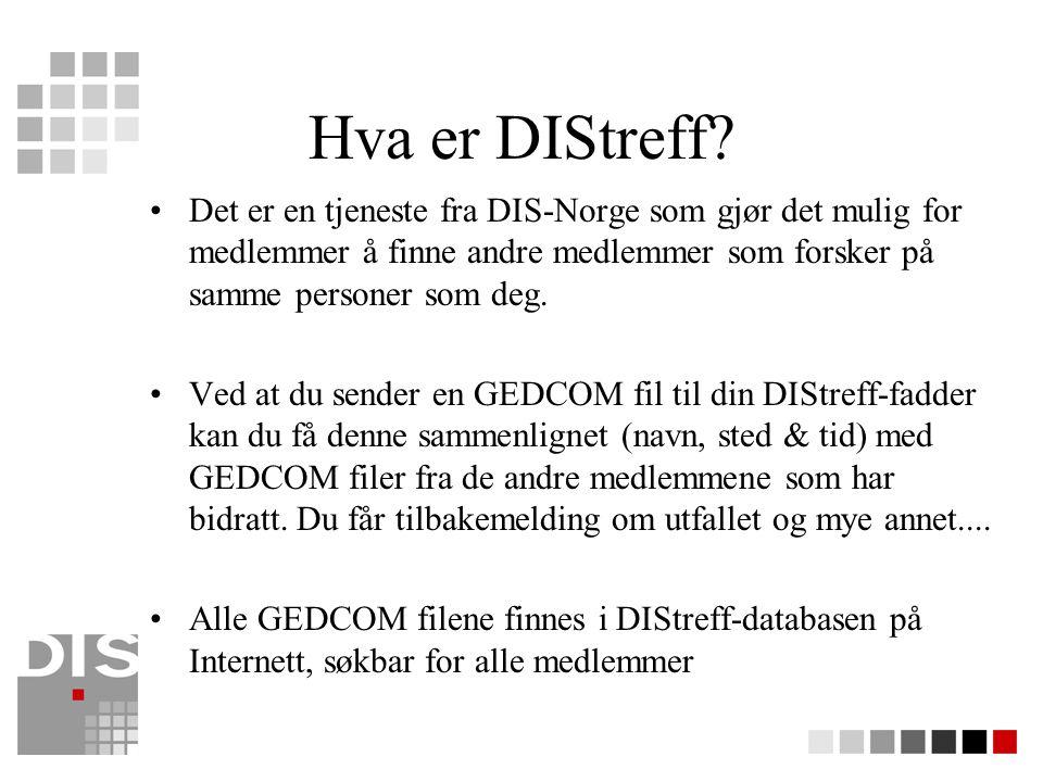Hva er DIStreff Det er en tjeneste fra DIS-Norge som gjør det mulig for medlemmer å finne andre medlemmer som forsker på samme personer som deg.
