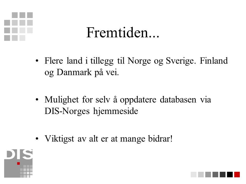 Fremtiden... Flere land i tillegg til Norge og Sverige. Finland og Danmark på vei.
