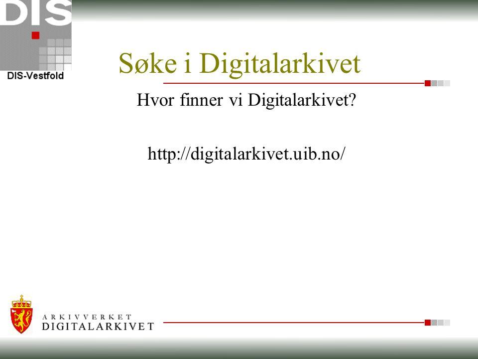 Hvor finner vi Digitalarkivet