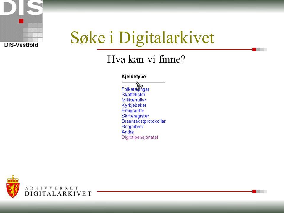 Søke i Digitalarkivet Hva kan vi finne