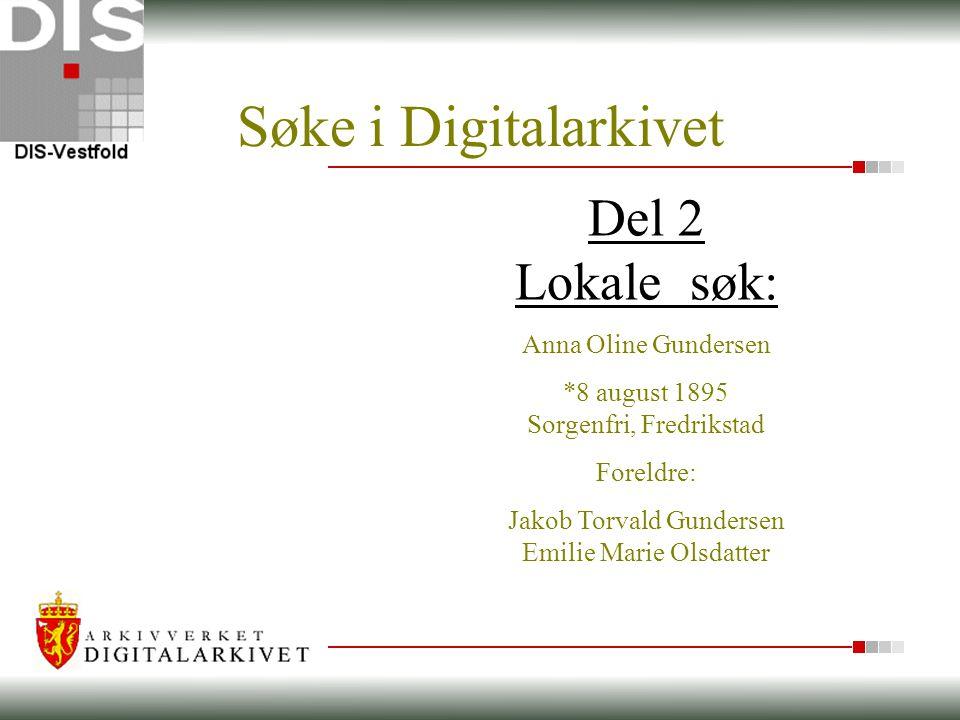 Søke i Digitalarkivet Del 2 Lokale søk: Anna Oline Gundersen