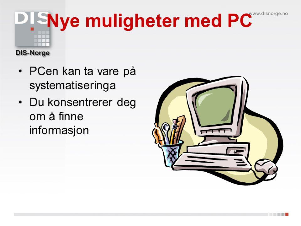 Nye muligheter med PC PCen kan ta vare på systematiseringa