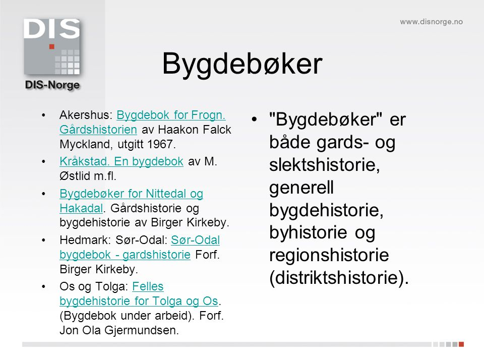 Bygdebøker Akershus: Bygdebok for Frogn. Gårdshistorien av Haakon Falck Myckland, utgitt 1967. Kråkstad. En bygdebok av M. Østlid m.fl.