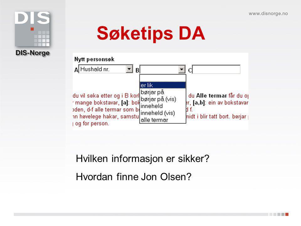 Søketips DA Hvilken informasjon er sikker Hvordan finne Jon Olsen
