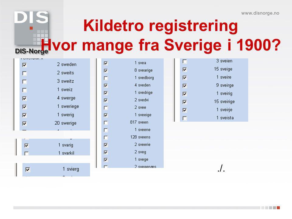 Kildetro registrering Hvor mange fra Sverige i 1900