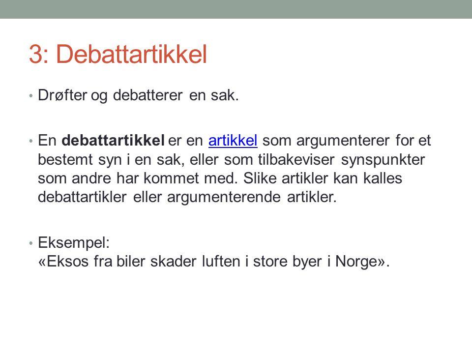 3: Debattartikkel Drøfter og debatterer en sak.