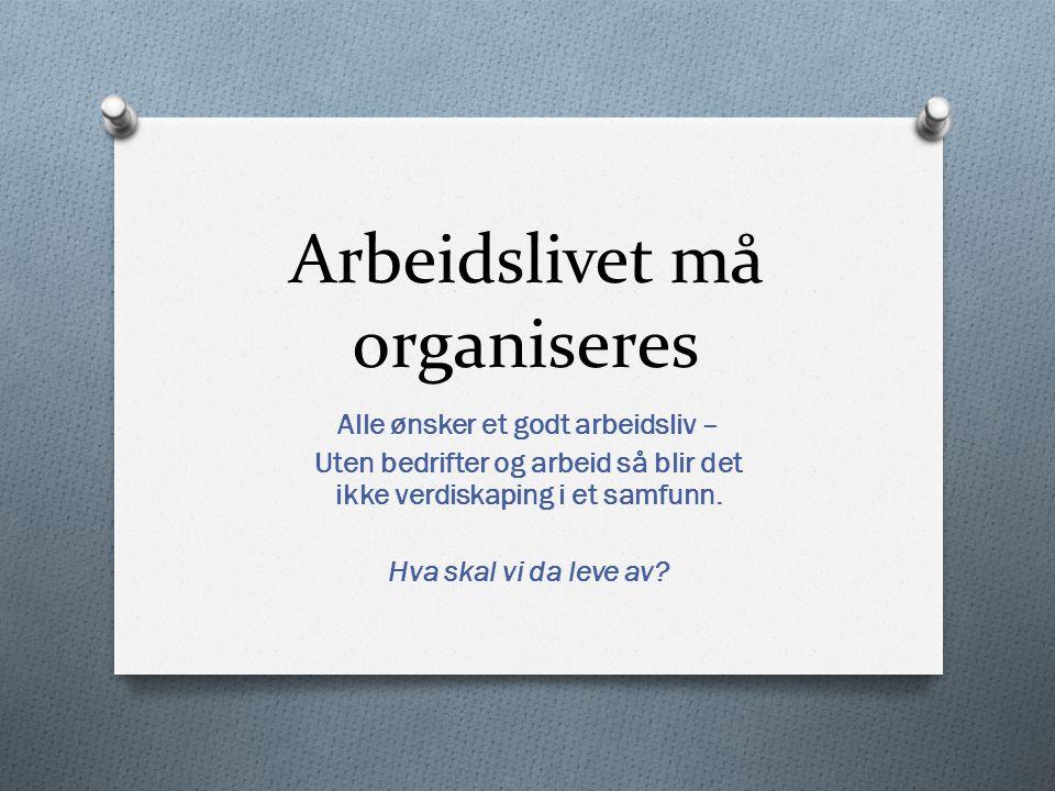Arbeidslivet må organiseres