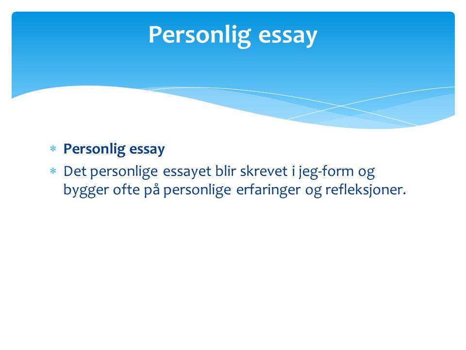 personlig essay At skrive et essay virker m ske lidt indviklet, men her kan du f de bedste tips til at skrive og opbygge dit essay.