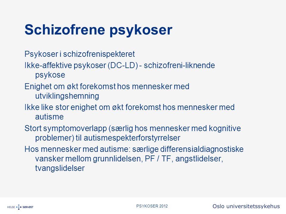 Schizofrene psykoser Psykoser i schizofrenispekteret