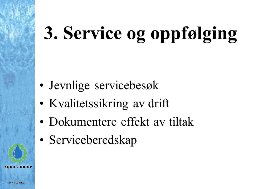 3. Service og oppfølging Jevnlige servicebesøk