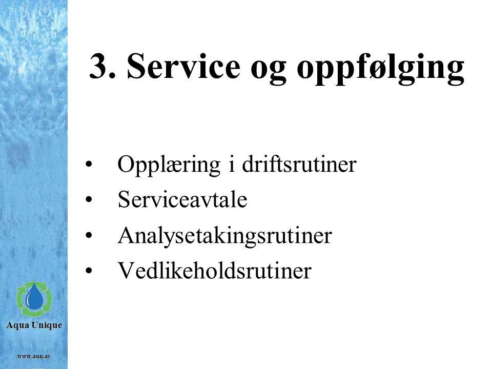 3. Service og oppfølging Opplæring i driftsrutiner Serviceavtale