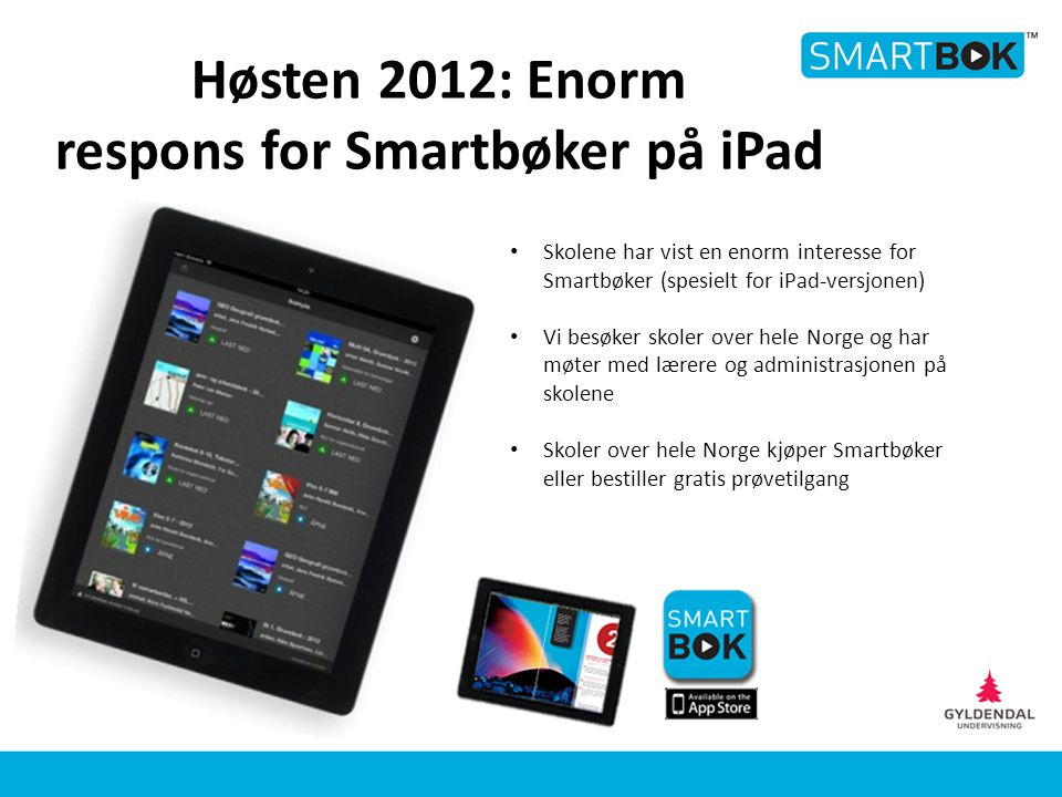 Høsten 2012: Enorm respons for Smartbøker på iPad