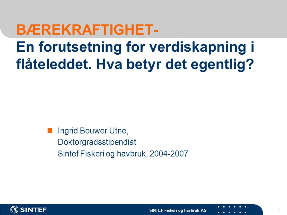 BÆREKRAFTIGHET- En forutsetning for verdiskapning i flåteleddet