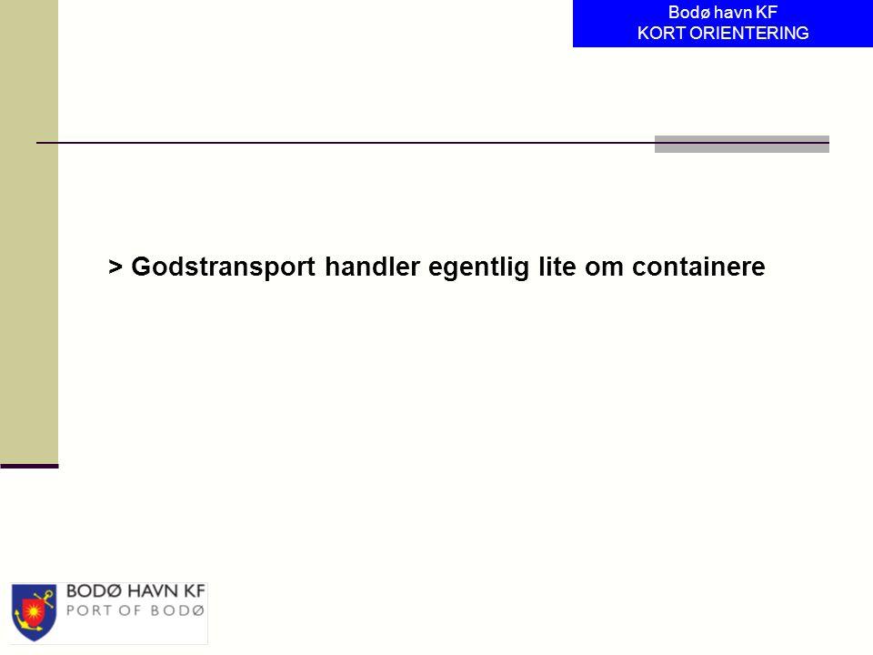 > Godstransport handler egentlig lite om containere