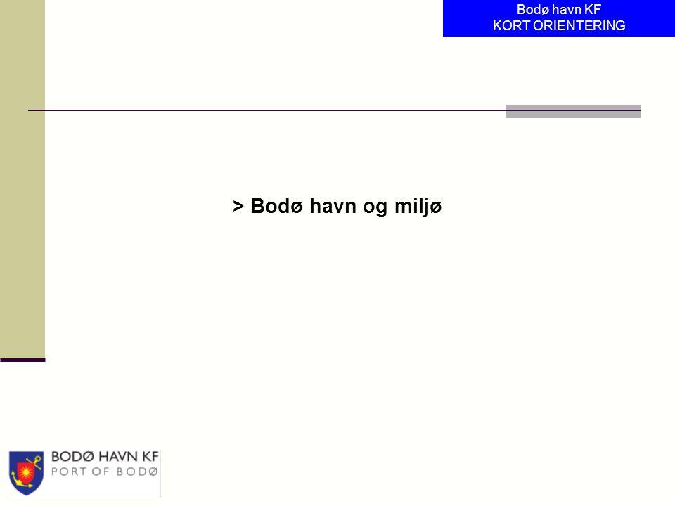 Bodø havn KF KORT ORIENTERING > Bodø havn og miljø