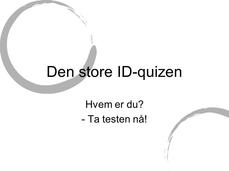 Den store ID-quizen Hvem er du - Ta testen nå!