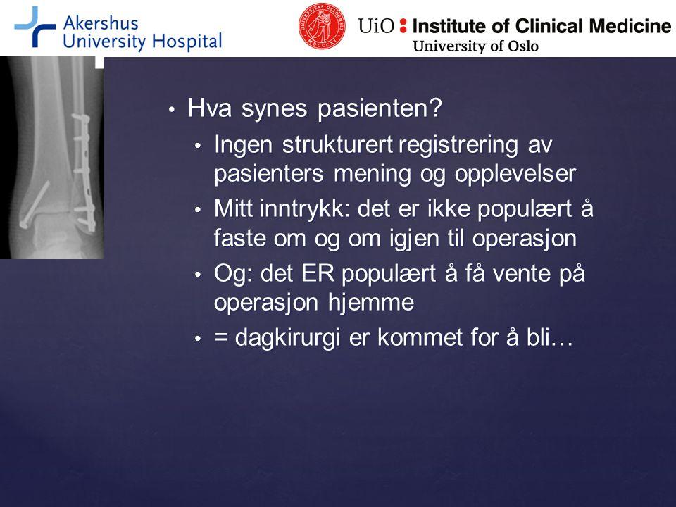 Hva synes pasienten Ingen strukturert registrering av pasienters mening og opplevelser.