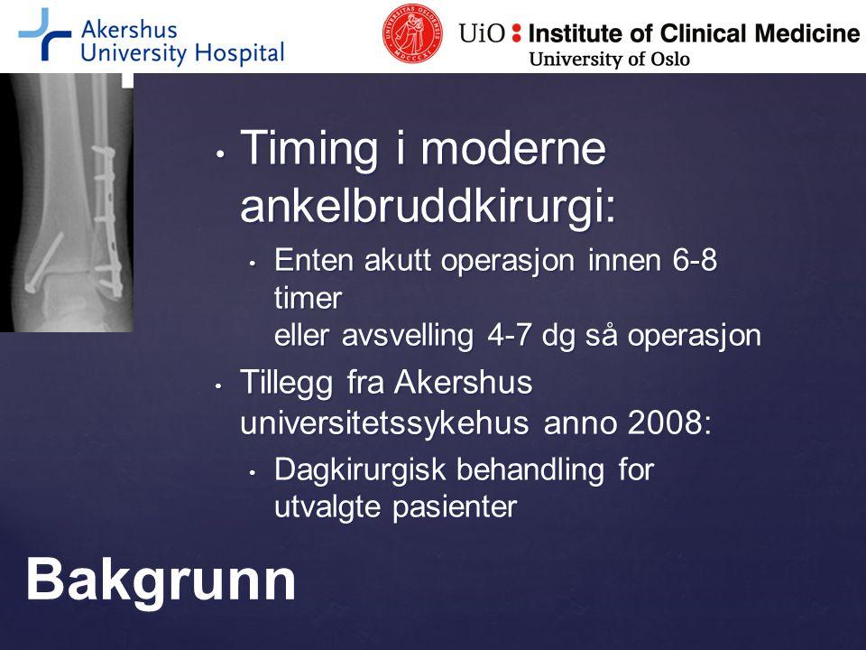 Bakgrunn Timing i moderne ankelbruddkirurgi: