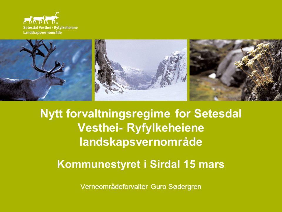 Kommunestyret i Sirdal 15 mars Verneområdeforvalter Guro Sødergren