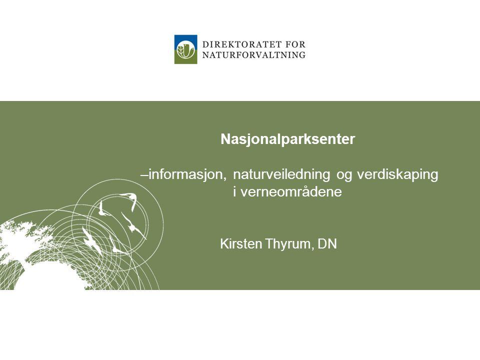 Nasjonalparksenter –informasjon, naturveiledning og verdiskaping i verneområdene