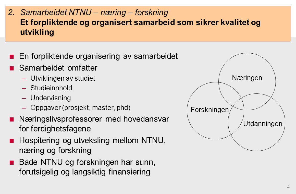 En forpliktende organisering av samarbeidet Samarbeidet omfatter