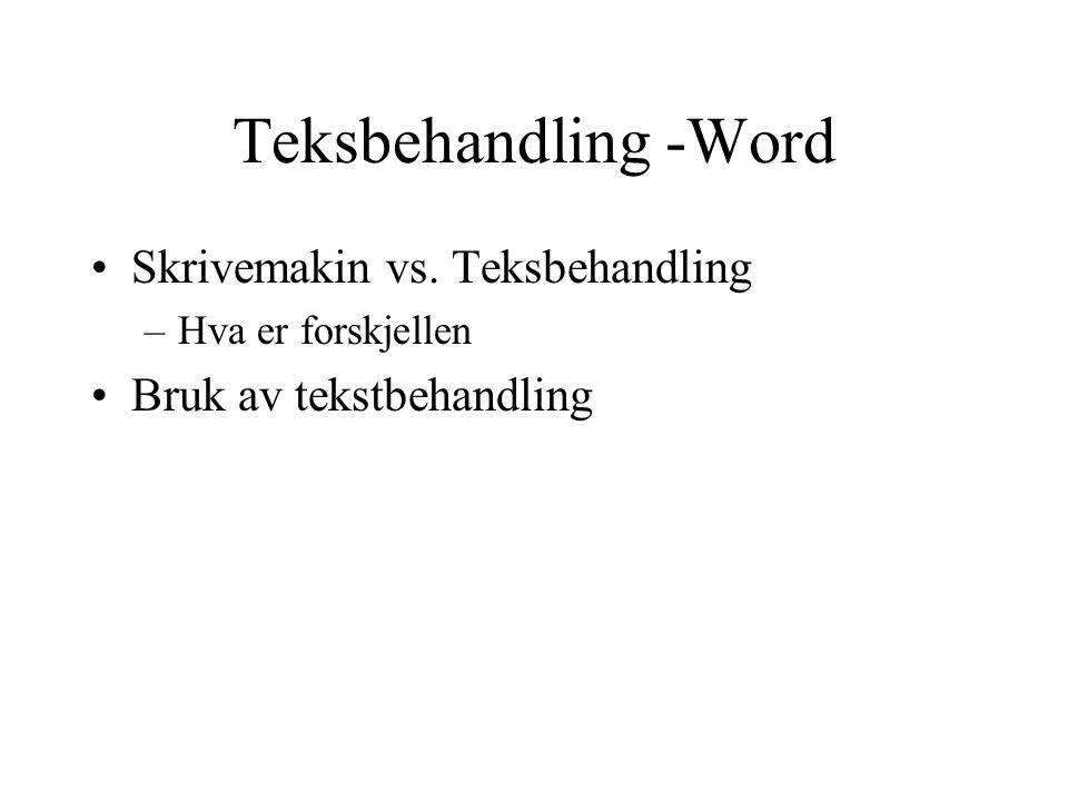 Teksbehandling -Word Skrivemakin vs. Teksbehandling