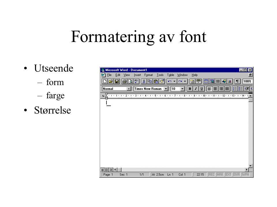 Formatering av font Utseende form farge Størrelse