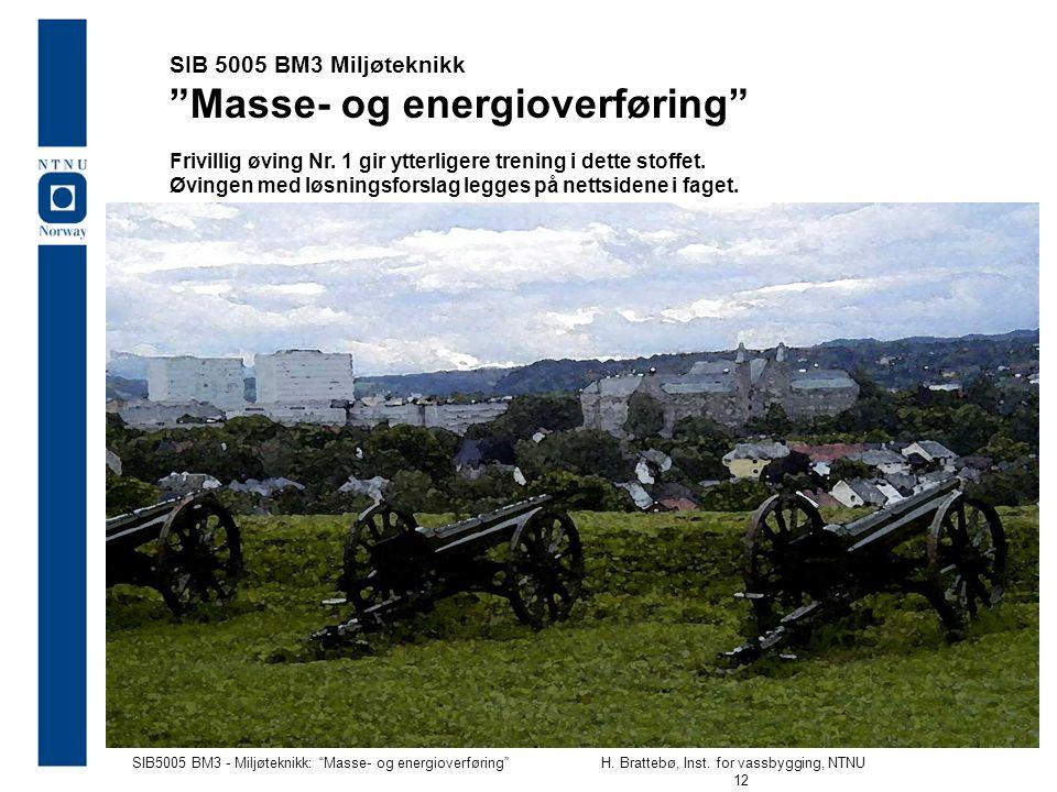 SIB 5005 BM3 Miljøteknikk Masse- og energioverføring Frivillig øving Nr.
