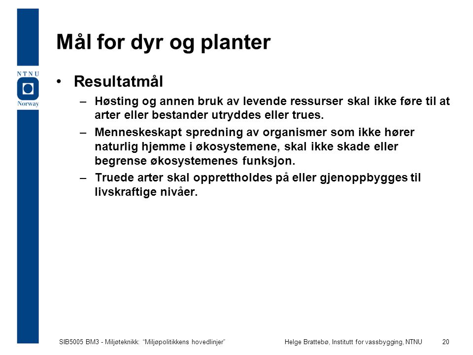 Mål for dyr og planter Resultatmål
