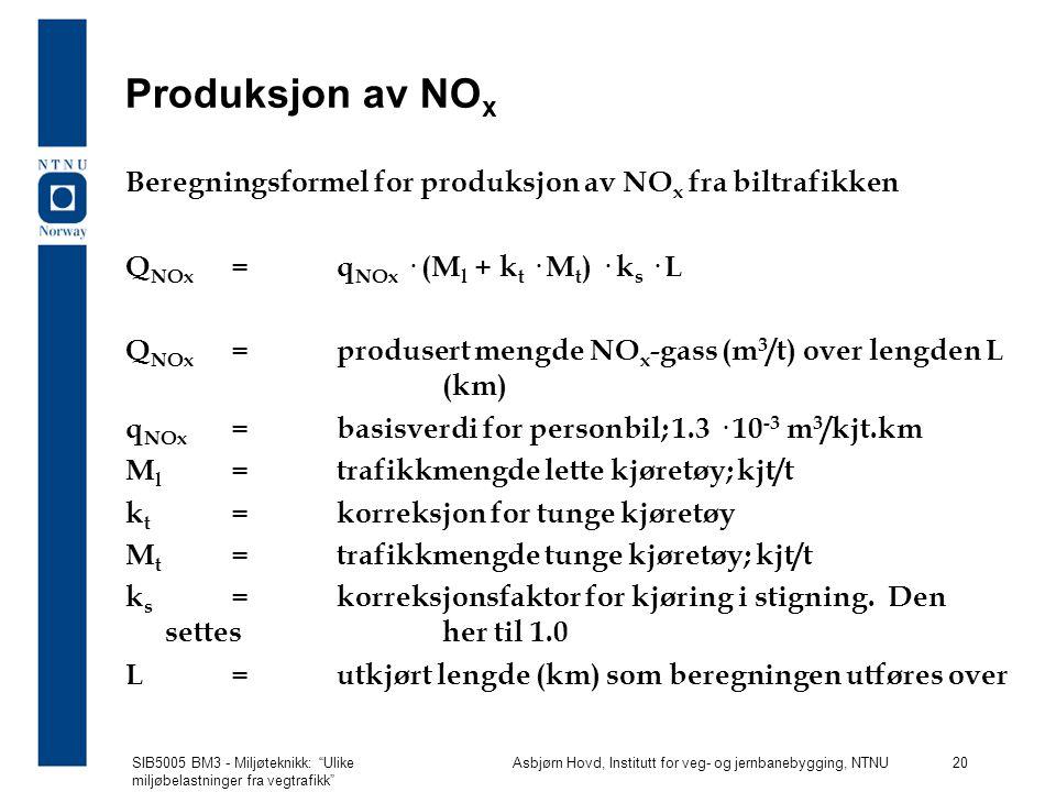 Produksjon av NOx Beregningsformel for produksjon av NOx fra biltrafikken. QNOx = qNOx · (Ml + kt · Mt) · ks · L.