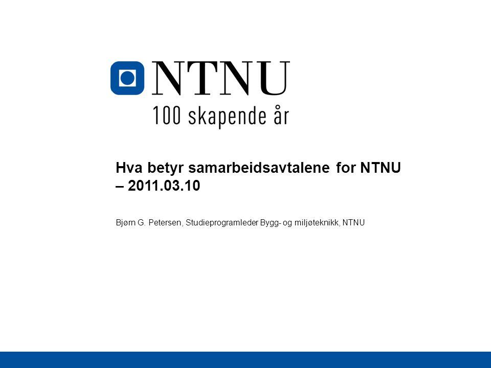 Hva betyr samarbeidsavtalene for NTNU – 2011.03.10