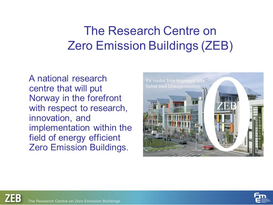 The Research Centre on Zero Emission Buildings (ZEB)
