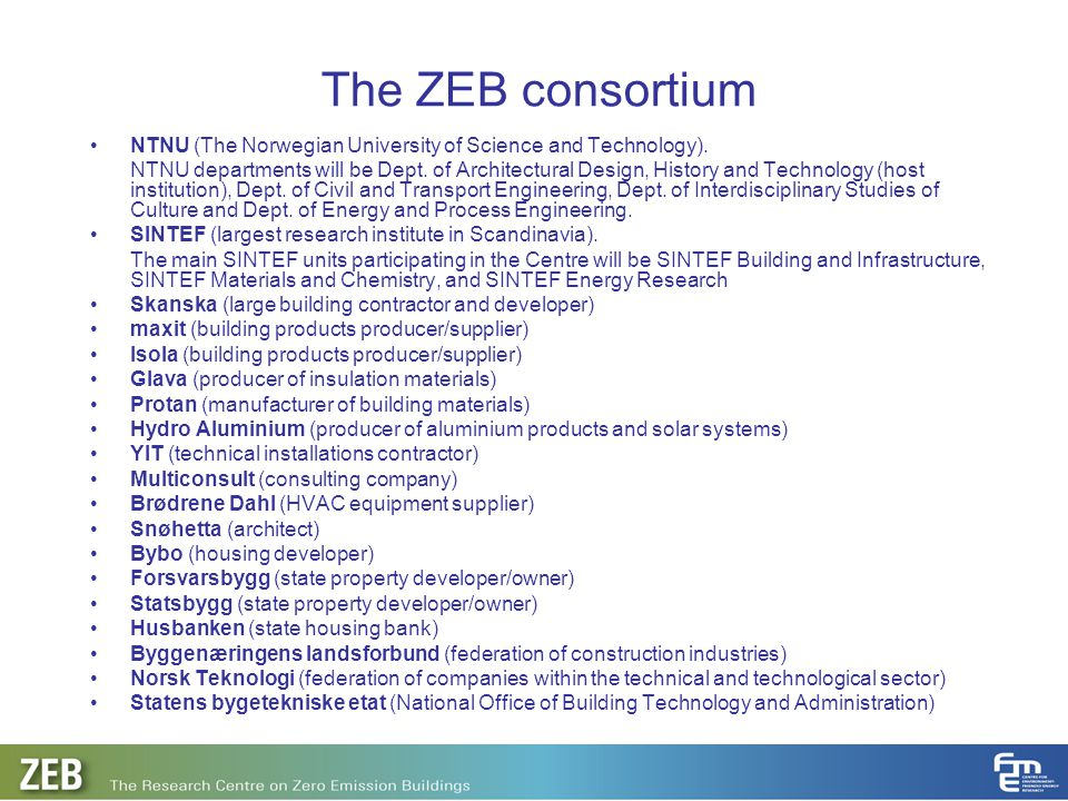 The ZEB consortium NTNU (The Norwegian University of Science and Technology).