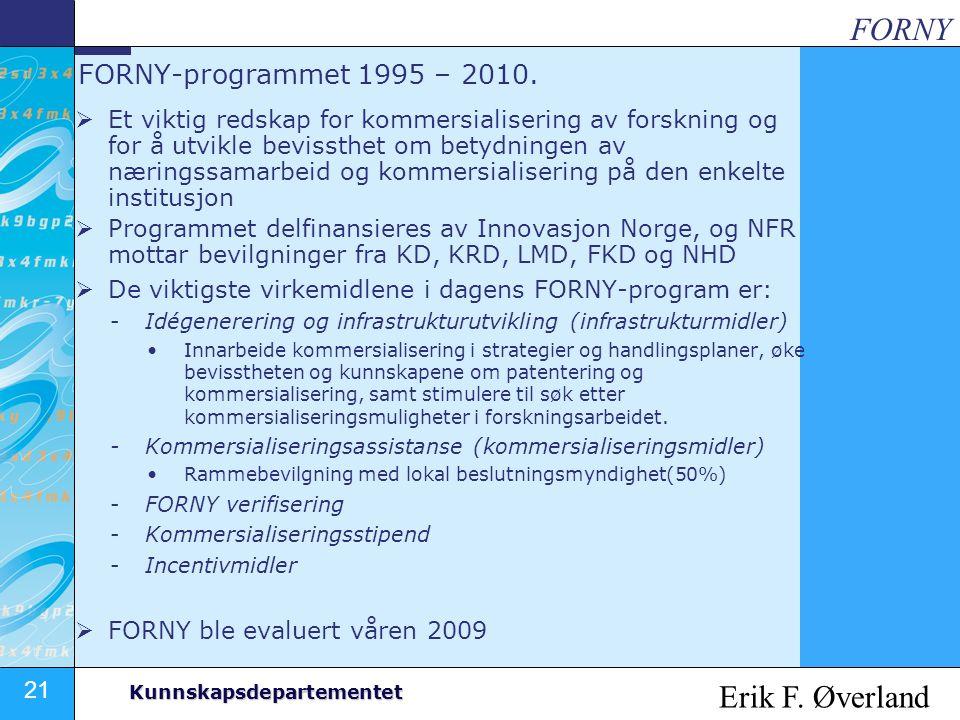 FORNY Erik F. Øverland FORNY-programmet 1995 – 2010.