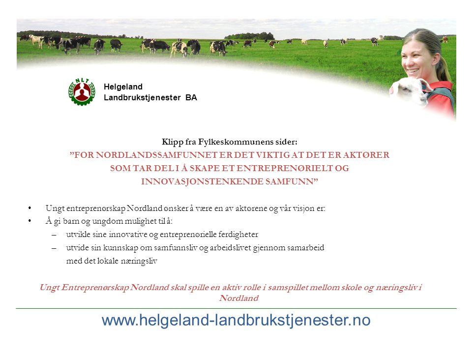 www.helgeland-landbrukstjenester.no Klipp fra Fylkeskommunens sider: