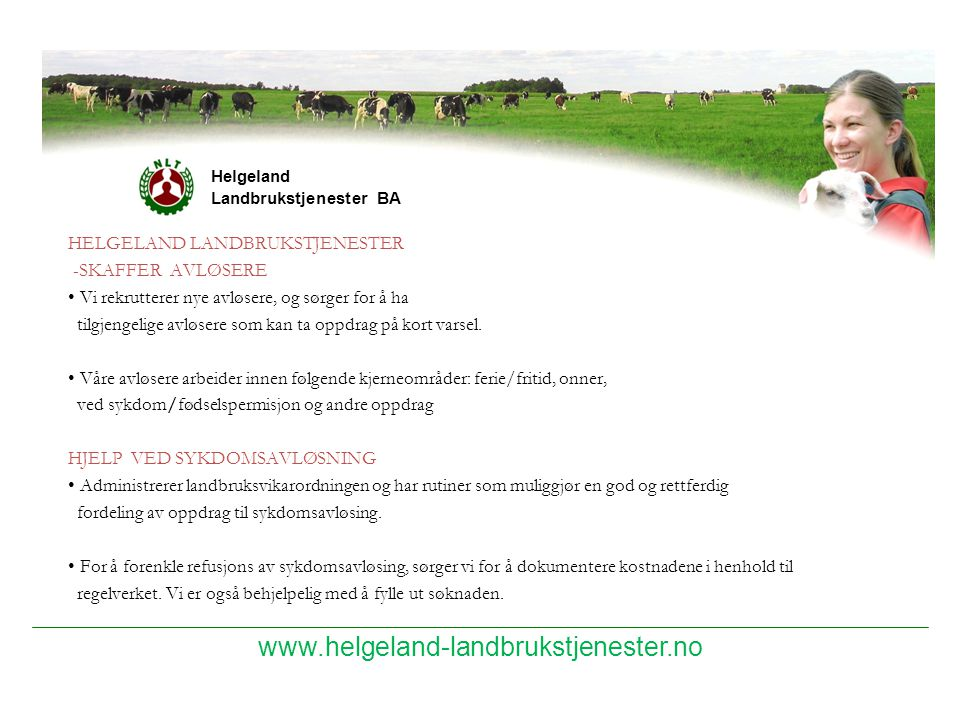 www.helgeland-landbrukstjenester.no HELGELAND LANDBRUKSTJENESTER