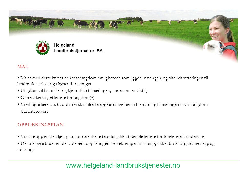 www.helgeland-landbrukstjenester.no MÅL