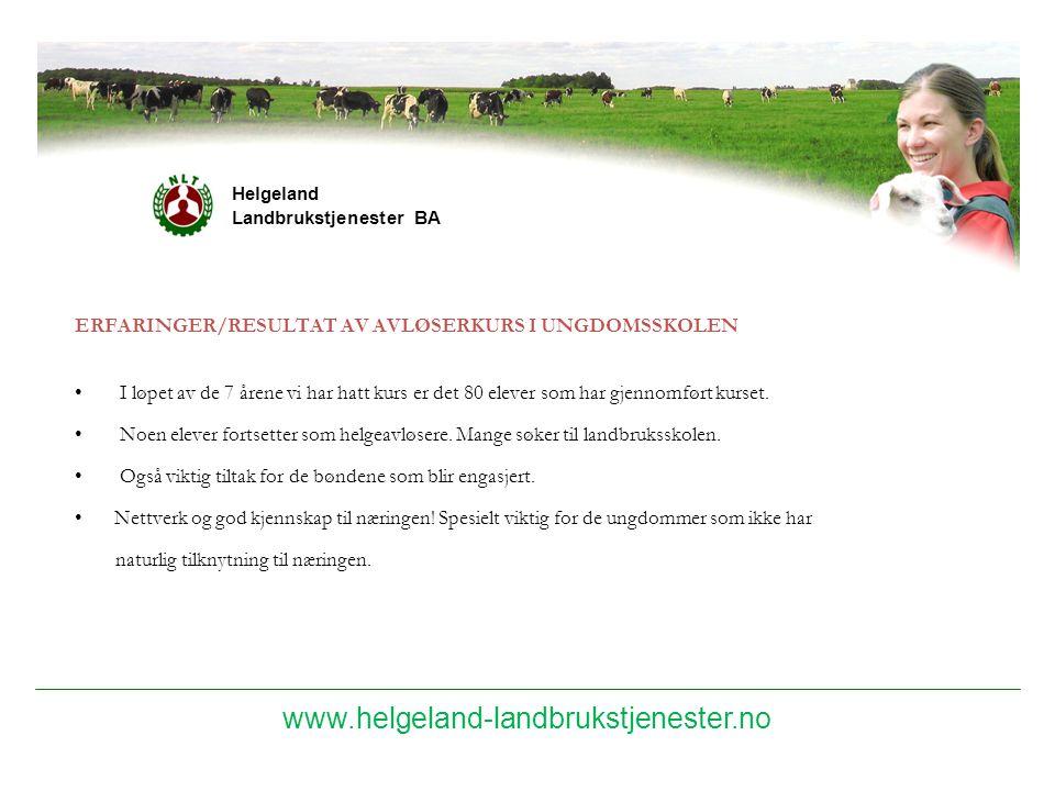 Helgeland Landbrukstjenester BA. ERFARINGER/RESULTAT AV AVLØSERKURS I UNGDOMSSKOLEN.
