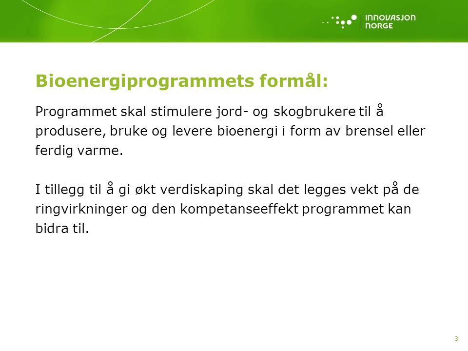 Bioenergiprogrammets formål: