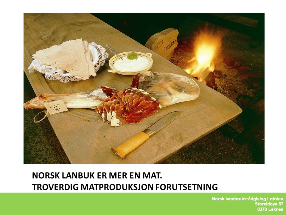 NORSK LANBUK ER MER EN MAT. TROVERDIG MATPRODUKSJON FORUTSETNING