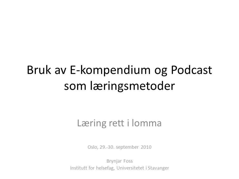 Bruk av E-kompendium og Podcast som læringsmetoder