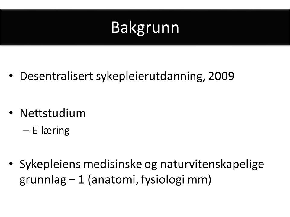 Bakgrunn Desentralisert sykepleierutdanning, 2009 Nettstudium
