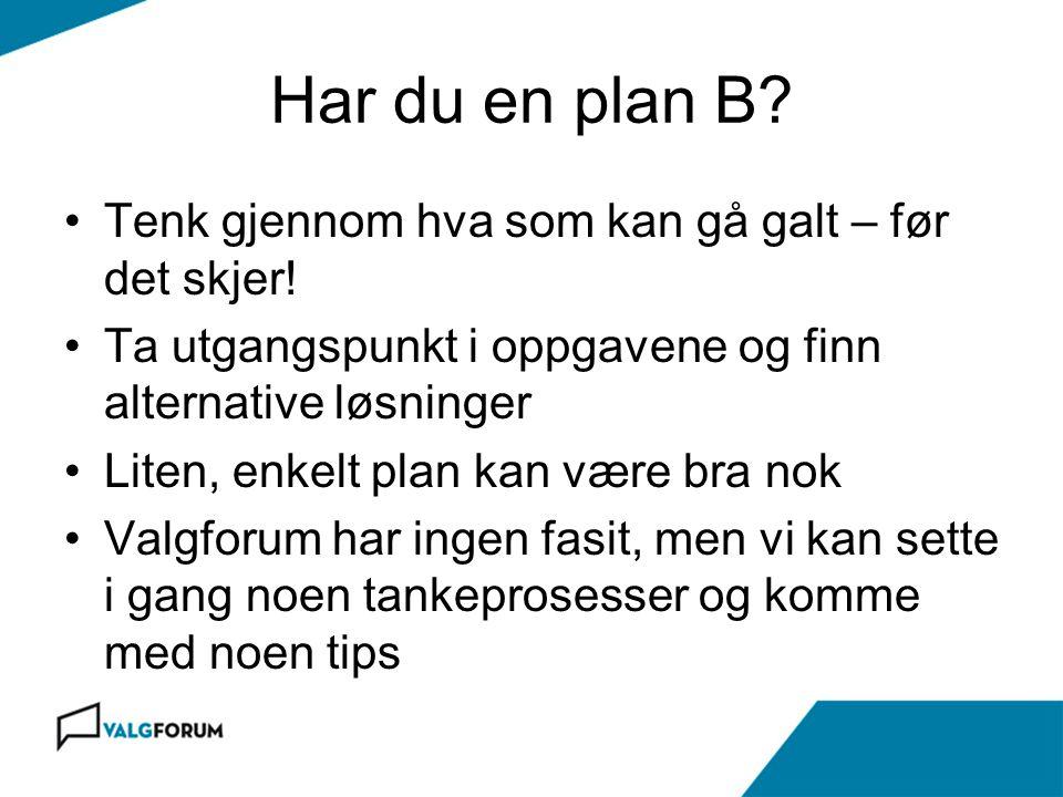 Har du en plan B Tenk gjennom hva som kan gå galt – før det skjer!
