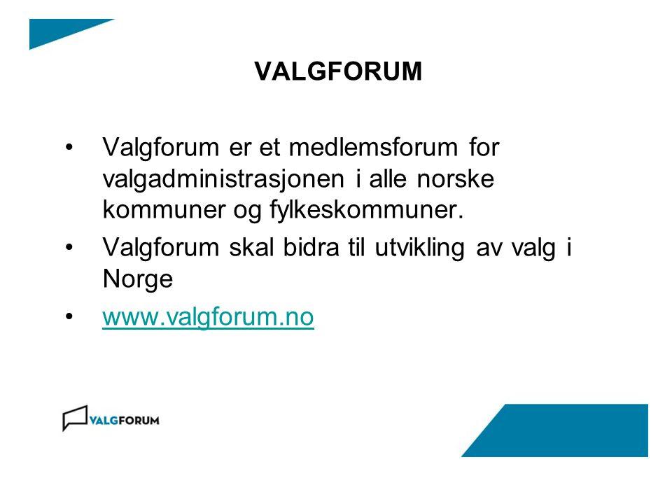 VALGFORUM Valgforum er et medlemsforum for valgadministrasjonen i alle norske kommuner og fylkeskommuner.