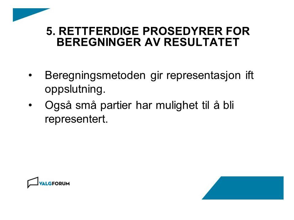 5. RETTFERDIGE PROSEDYRER FOR BEREGNINGER AV RESULTATET
